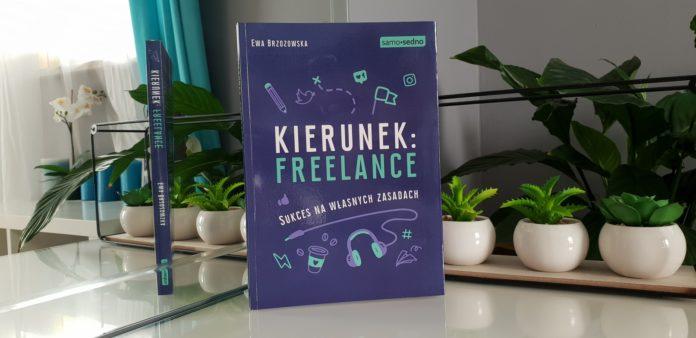 """Recenzja książki """"Kierunek: freelance. Sukces na własnych zasadach"""""""